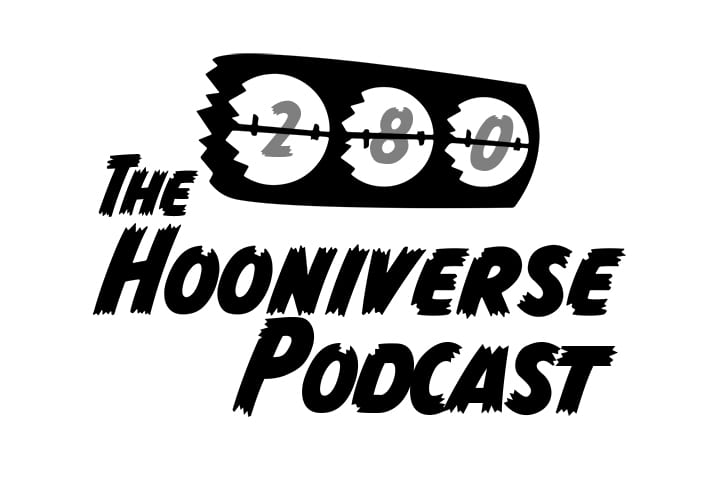 Hooniverse Podcast Episode 280
