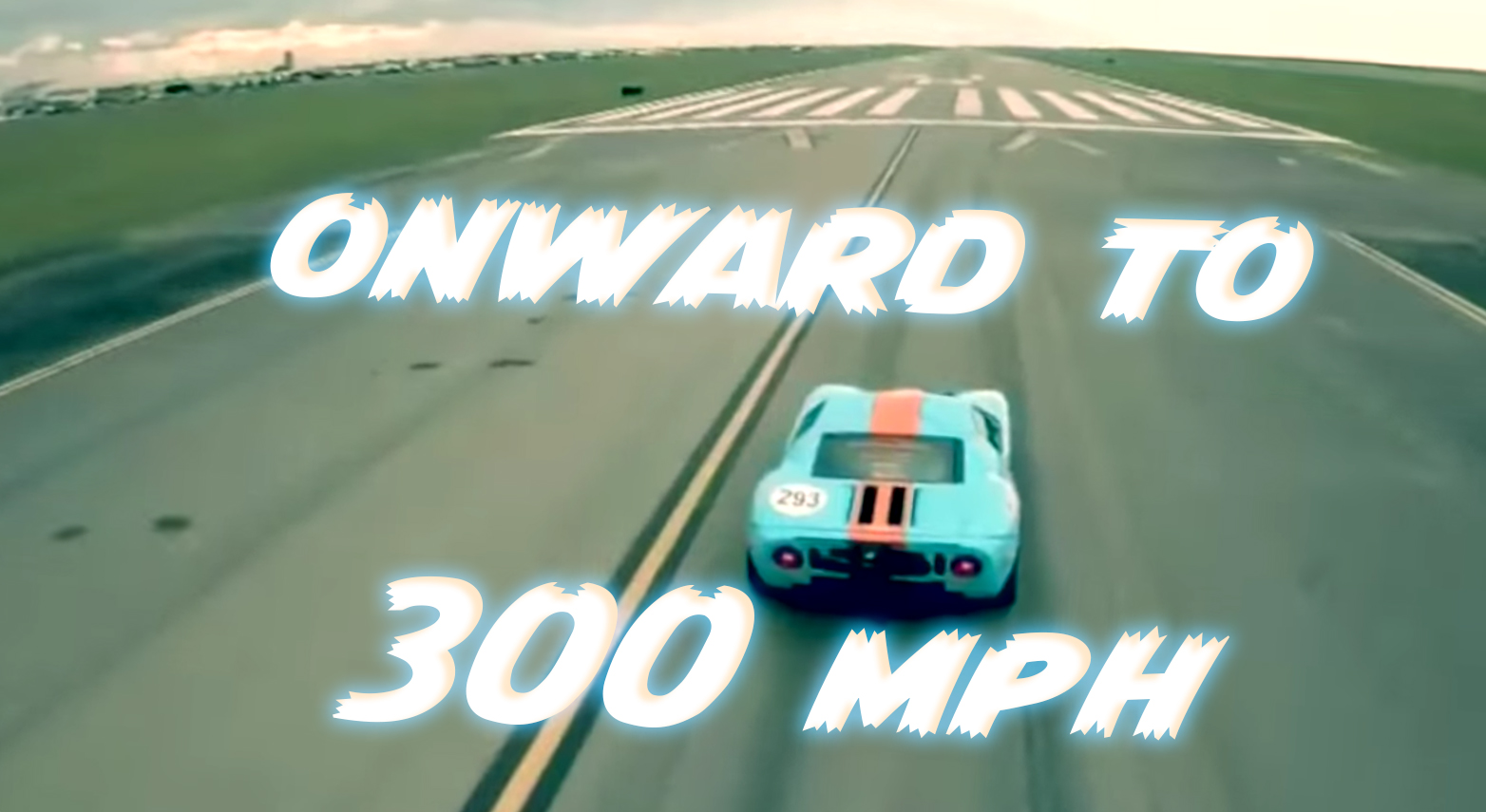 Ford GT goes 300 mph