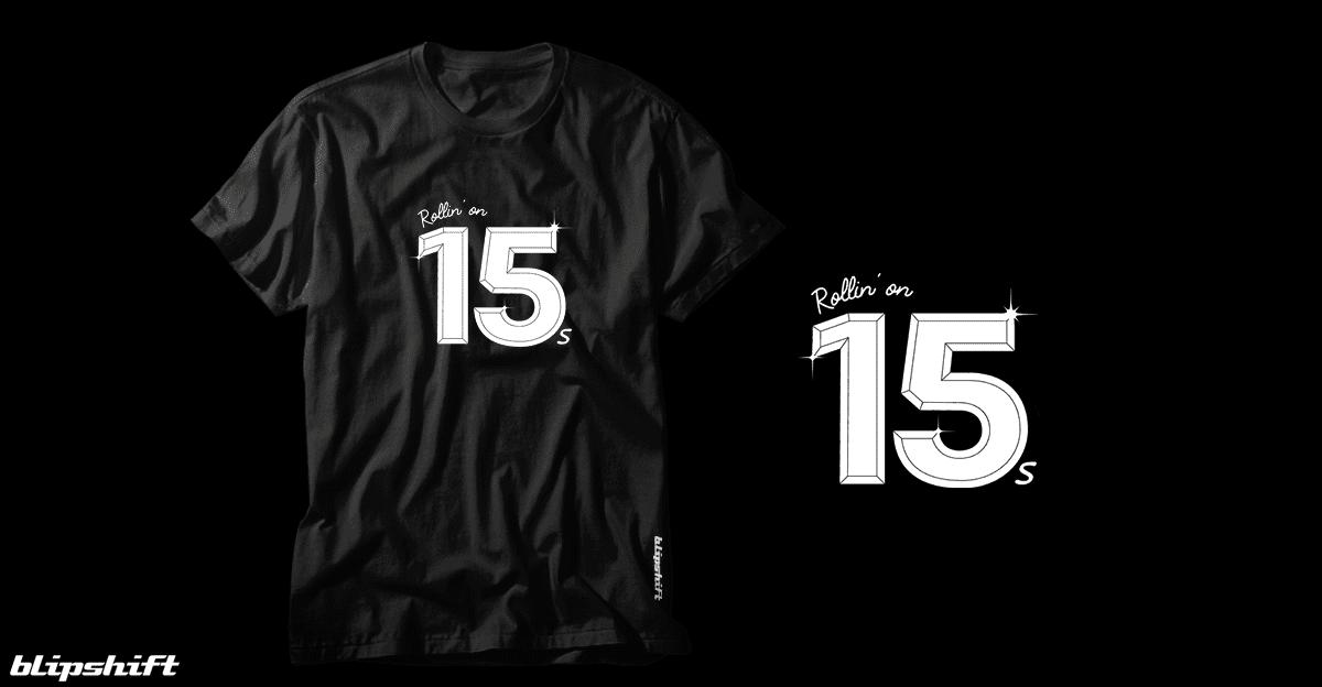 Rollin on 15s t-shirt