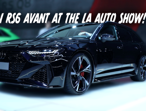 The Audi RS6 Avant is at the LA Auto Show – AND IT'S AWESOME