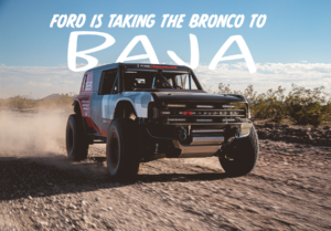 Ford will get a race-ready Bronco covered in Baja dust