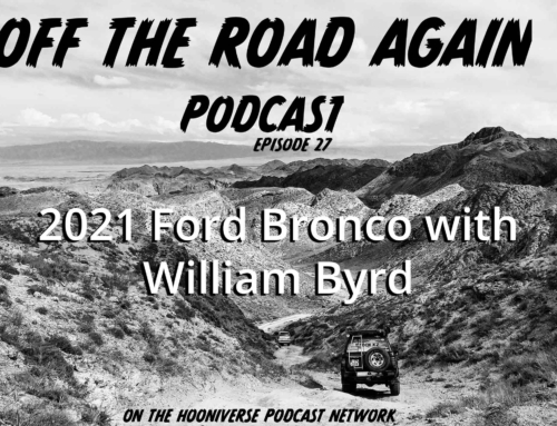 Off The Road Again Podcast: 2021 Ford Bronco, William Byrd – Episode 27