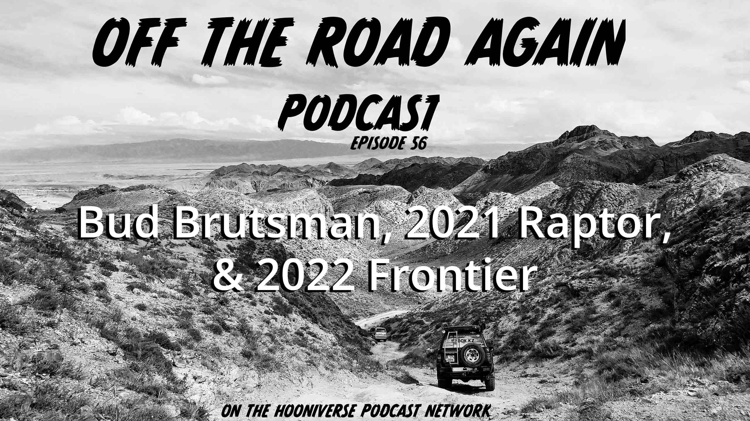 2021-Ford-Raptor-2022-Nissan-Frontier-Bud-Brutsman-Off-The-Road-Again-Podcast-Episode-56