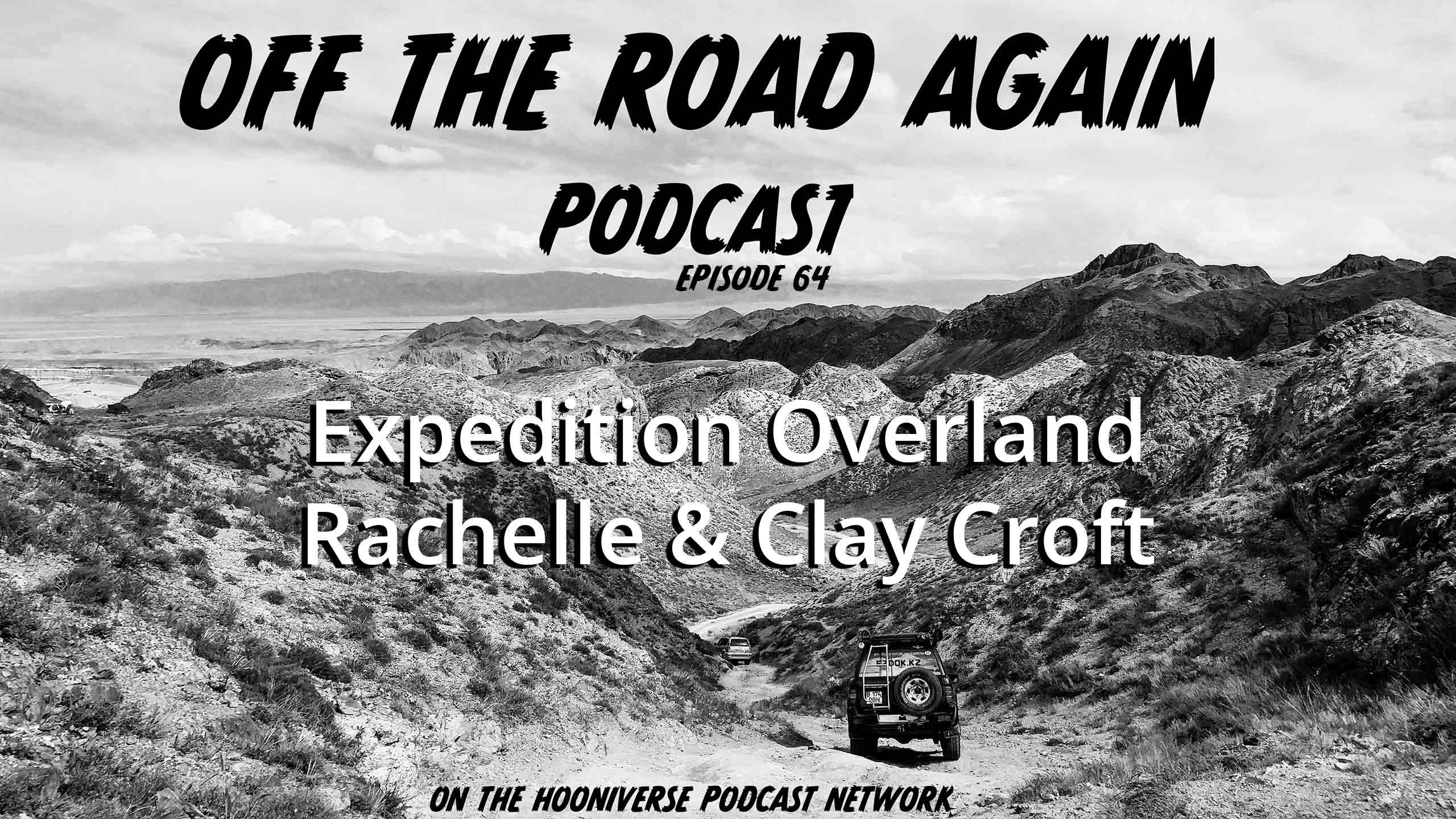Expedition-Overland-Off-The-Road-Again-Podcast-Episode-64