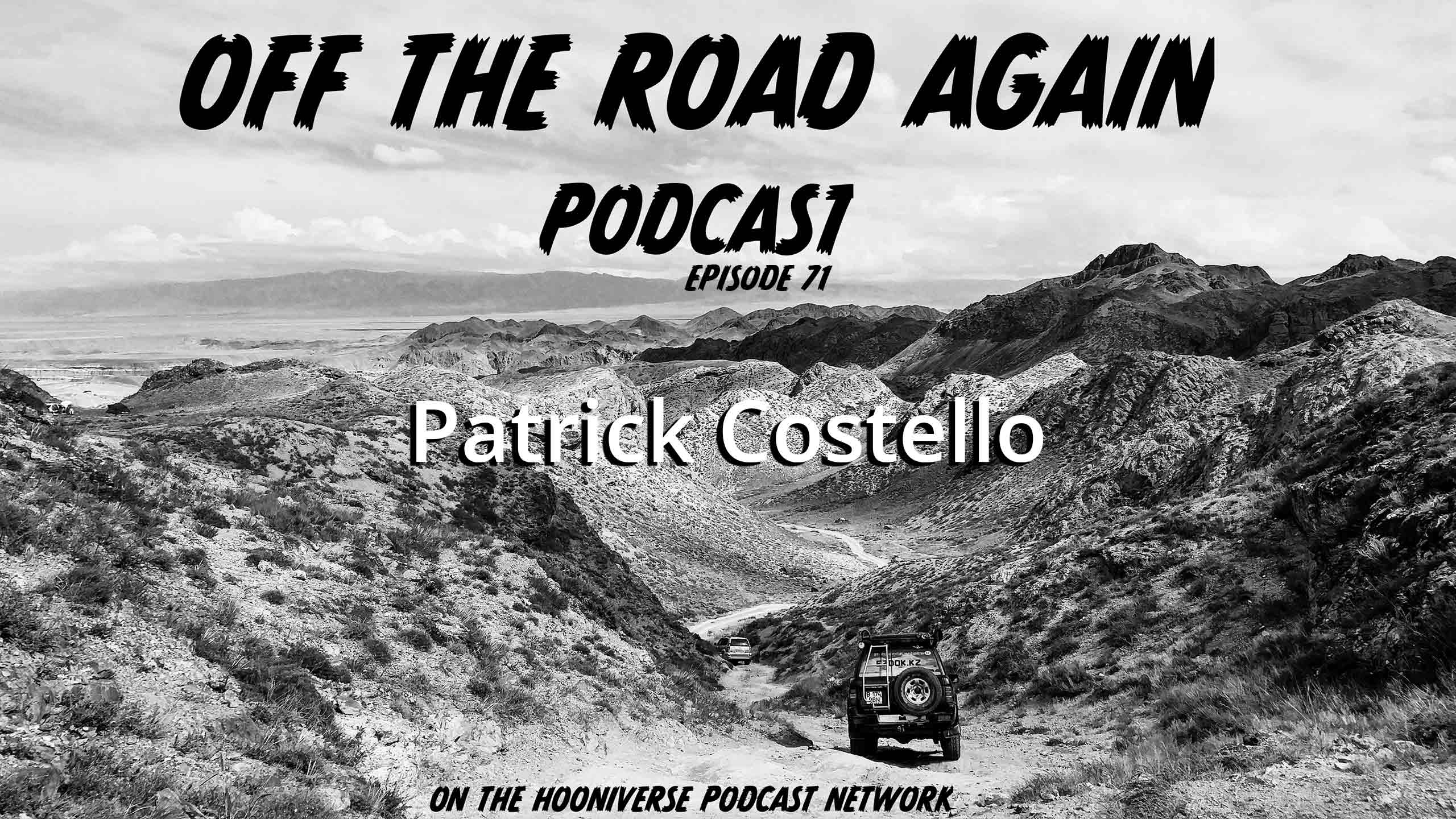 Patrick-Costello-Off-The-Road-Again-Podcast-Episode-71